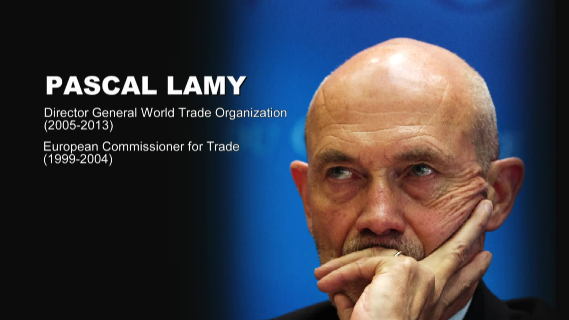 Pascal Lamy, Former Director General, World Trade Organisation