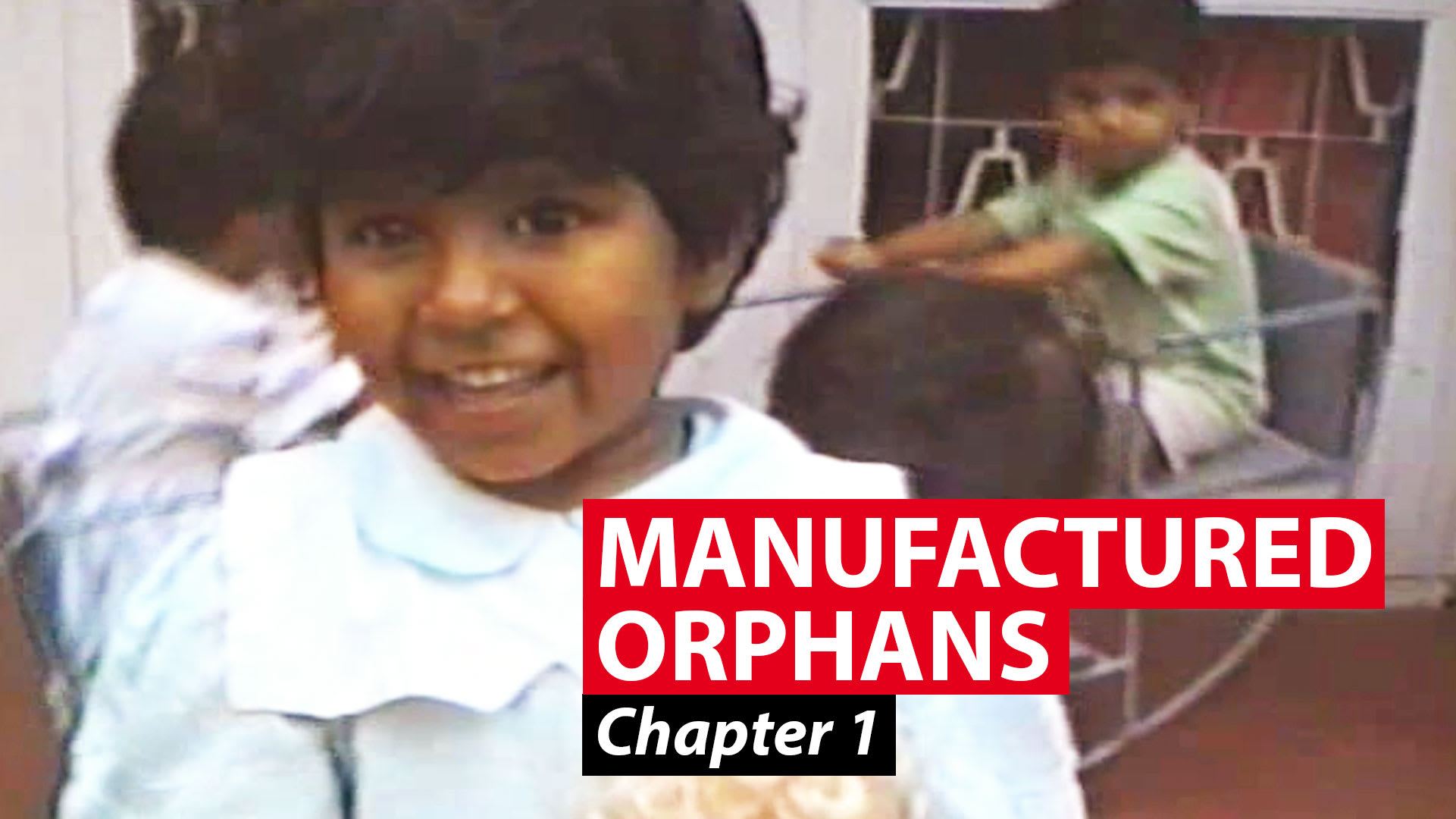 Manufactured orphans: Chapter 1