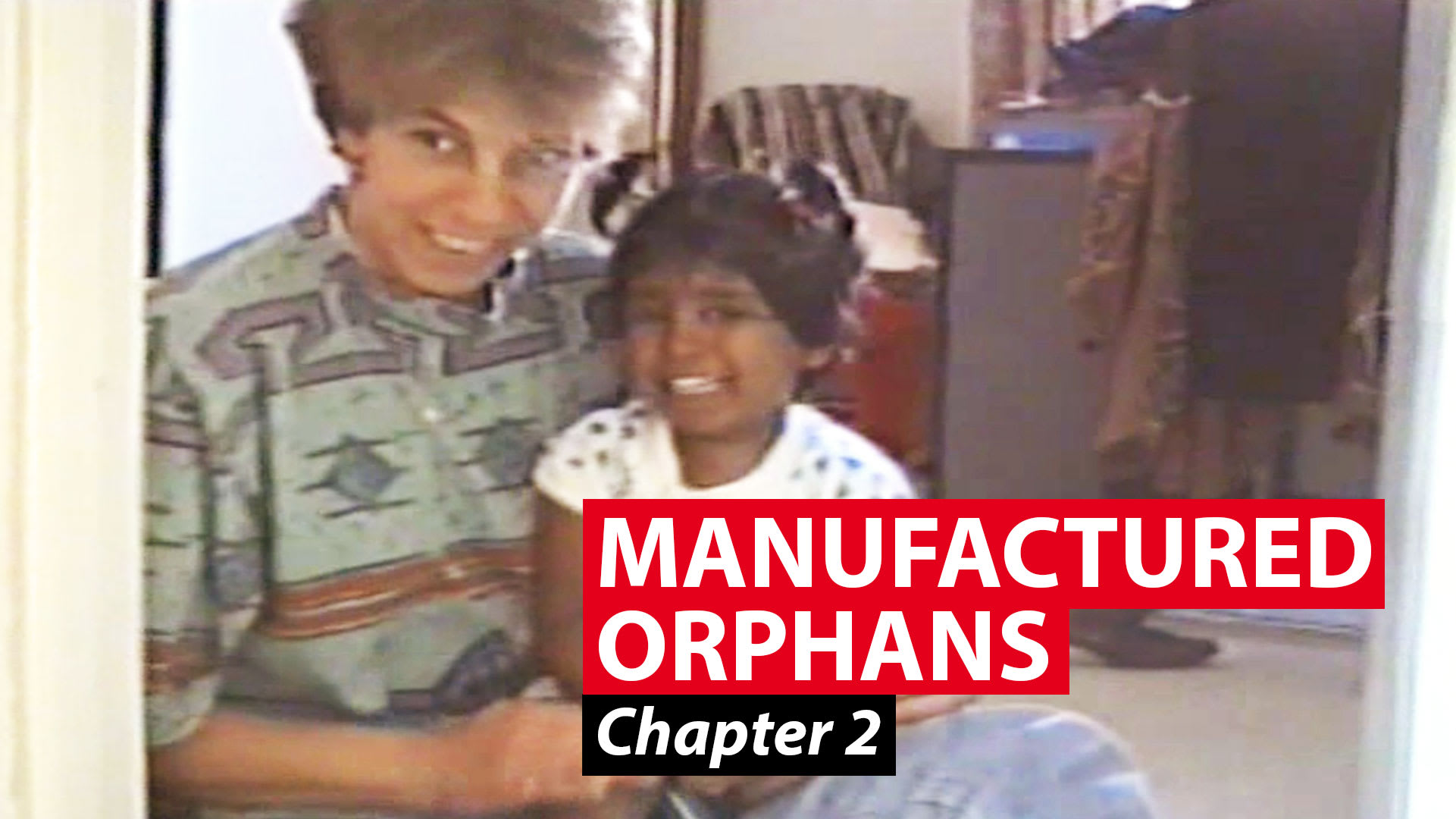Manufactured orphans: Chapter 2