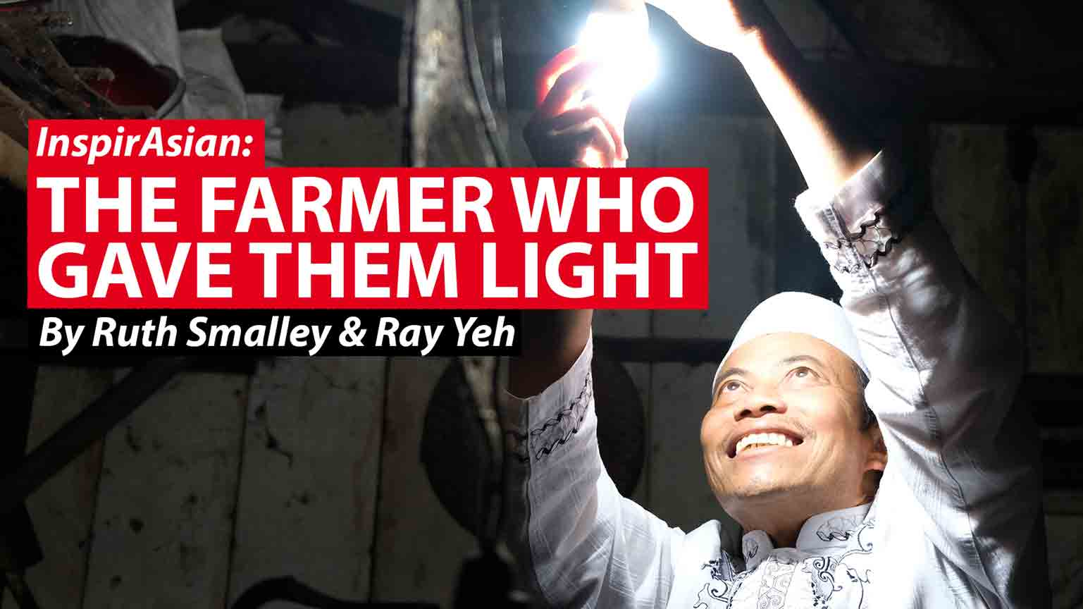 The farmer who gave them light: One man's dream electrifies his village