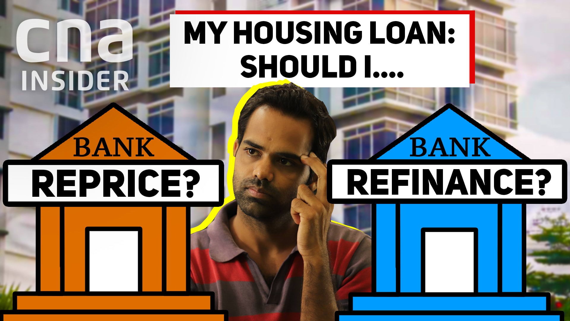 Should I reprice or refinance my housing loan?