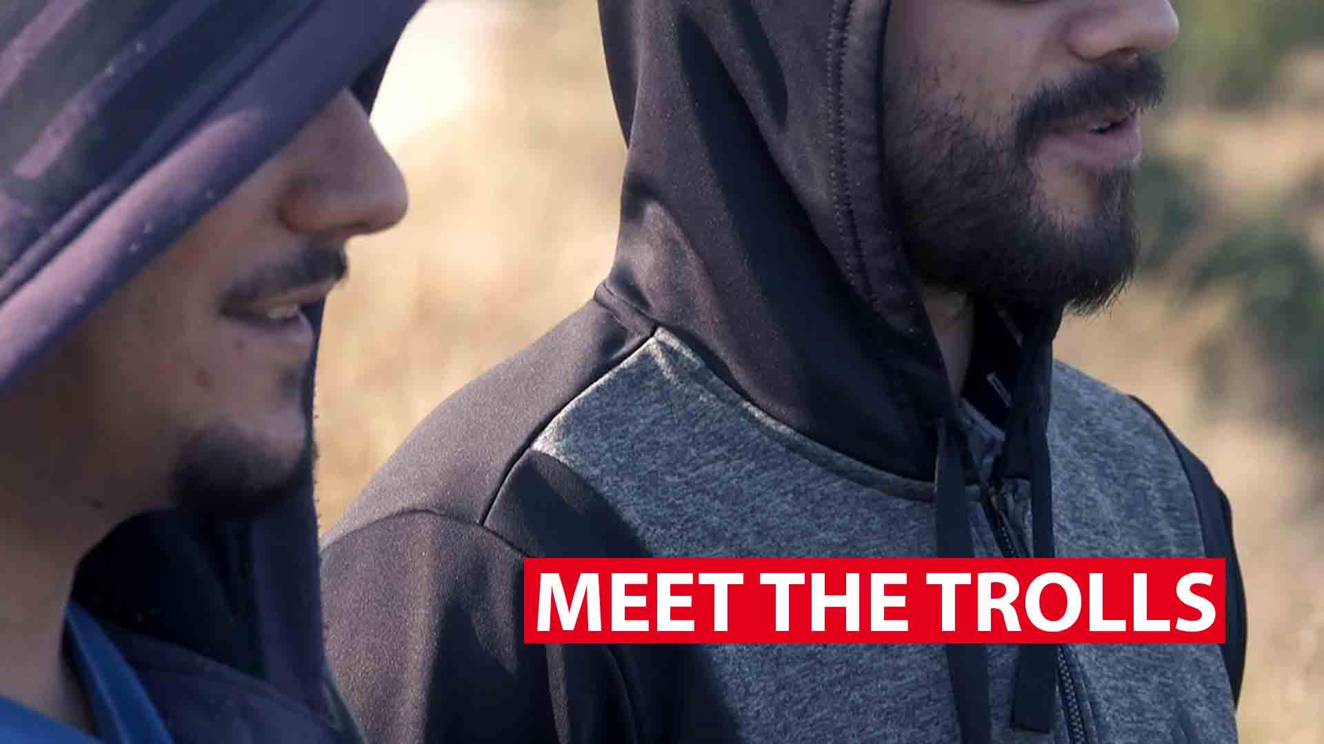 Meet the trolls