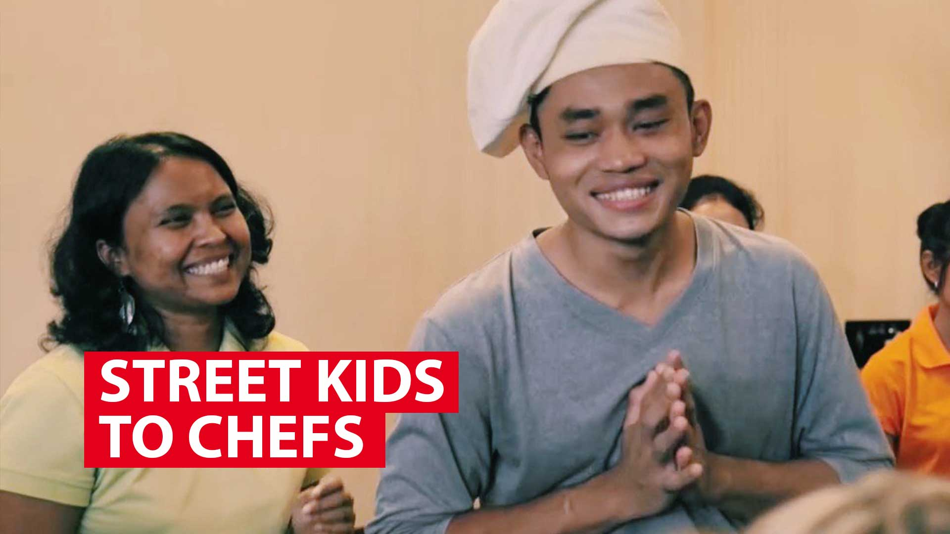 Street kids to chefs