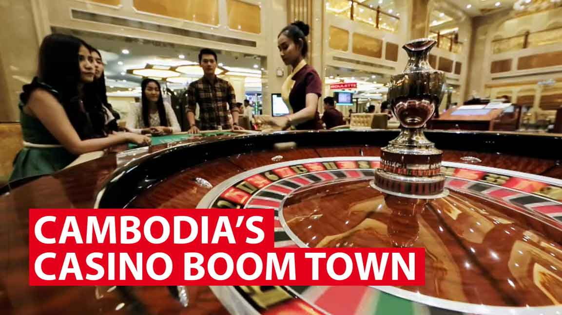 Cambodia's casino boom town, created by Chinese money