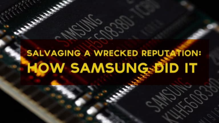 Salvaging A Wrecked Reputation: How Samsung Did It