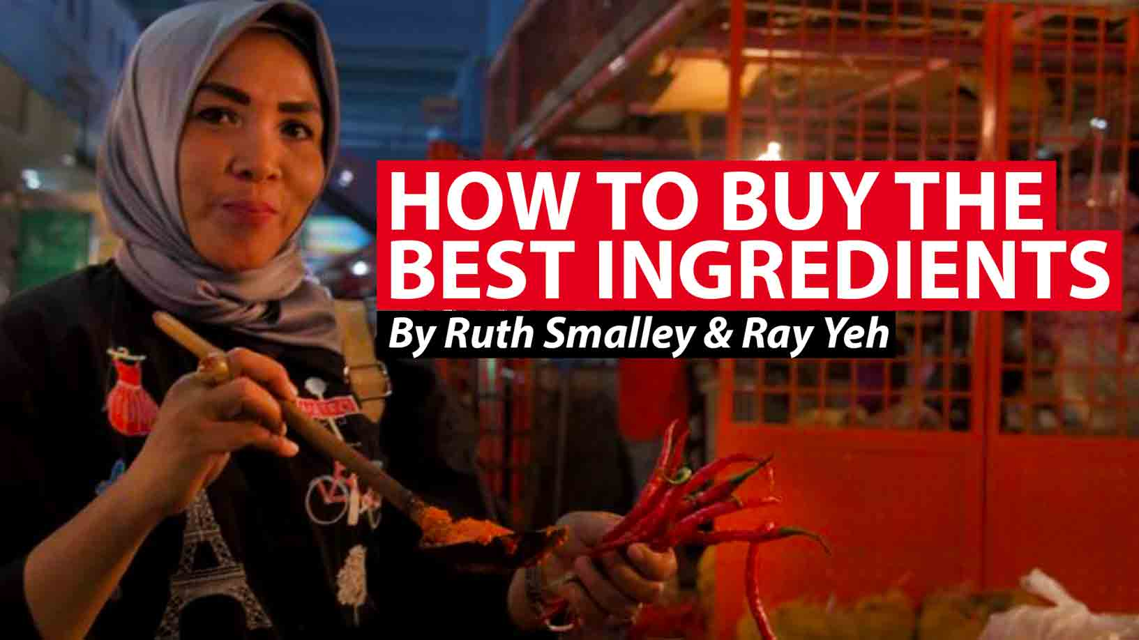 How to buy the best ingredients at the wet market